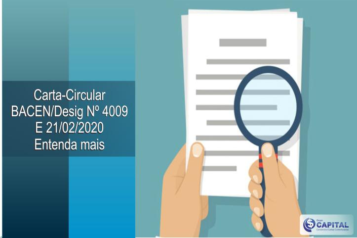 Carta-Circular BACEN/Desig Nº 4009 DE 21/02/2020 │ Entenda