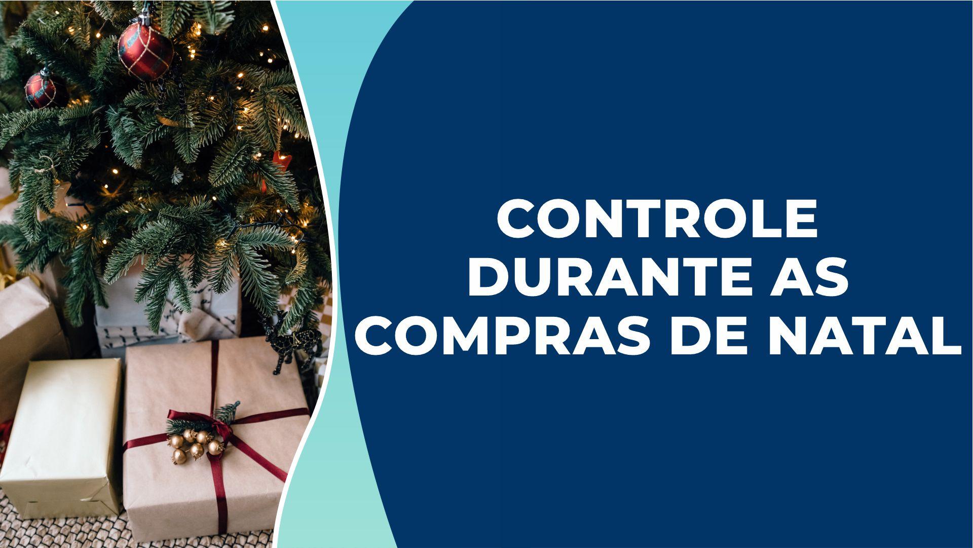Controle durante as compras de Natal – Como otimizar o orçamento?