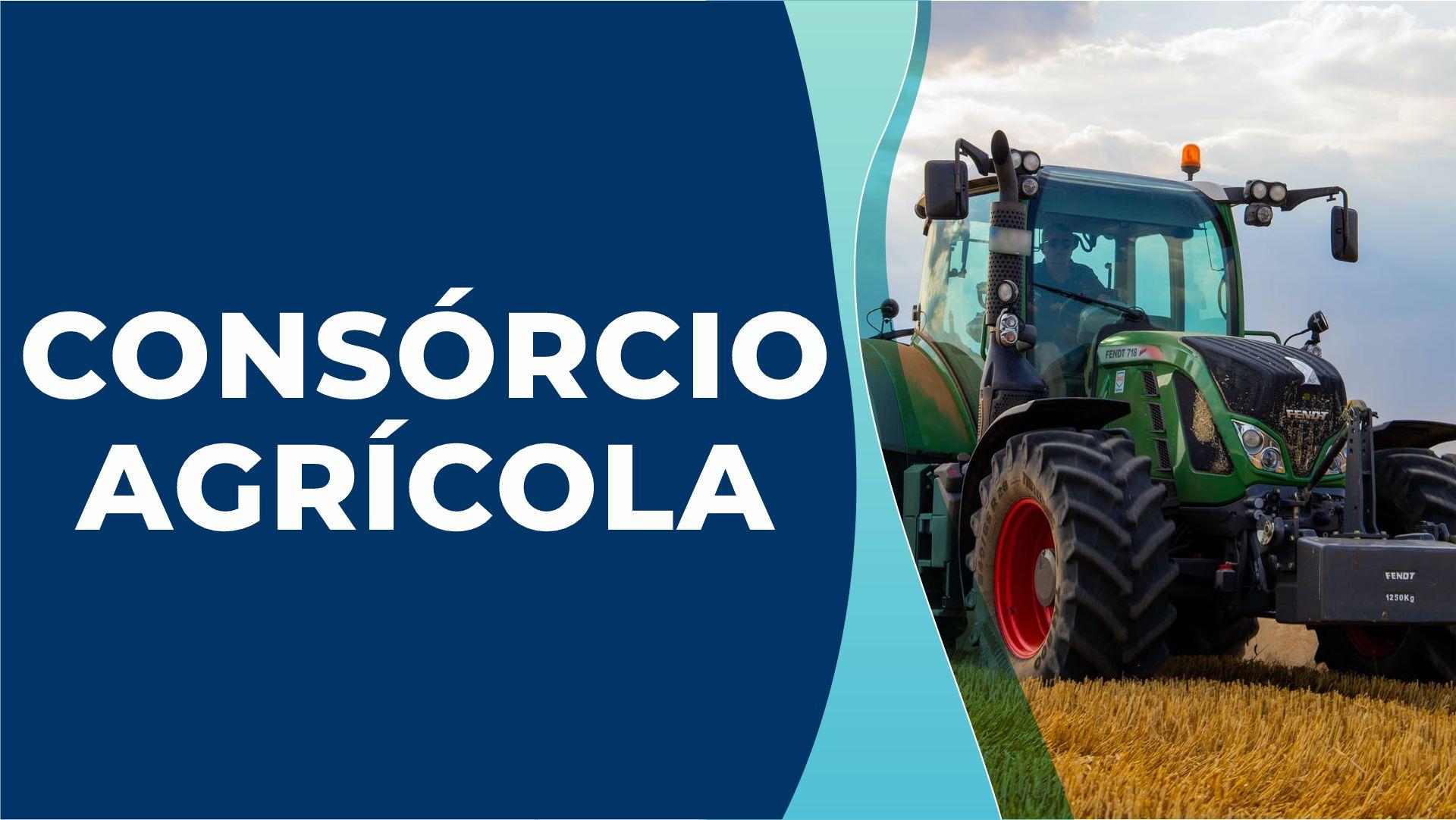 Consórcio Agrícola – O que é necessário saber antes de pedir o seu?