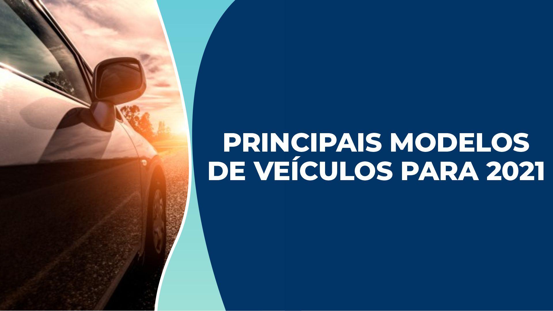 Lançamentos automotivos de 2021: Conheça os principais modelos