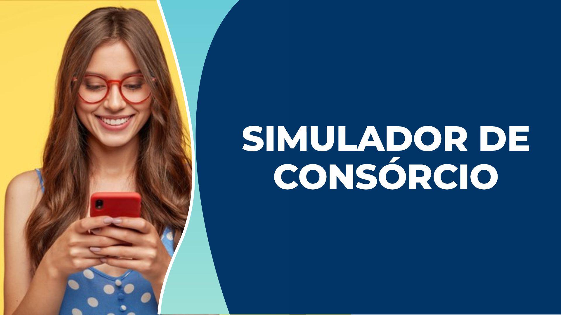 Simulador de consórcio: Saiba como fazer a cotação do produto!
