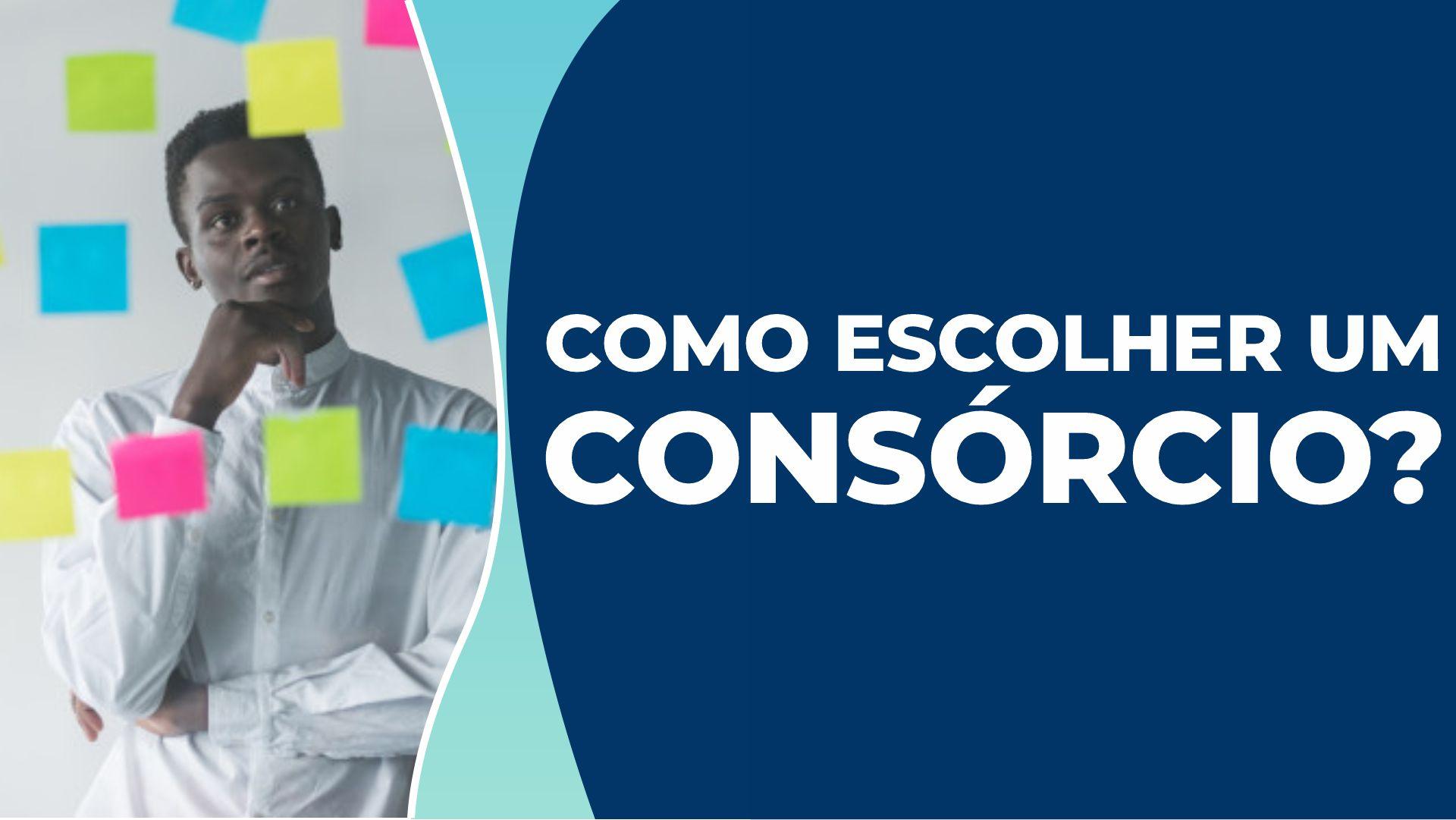 Escolher consórcio em Brasília – Qual o ideal para suas necessidades?