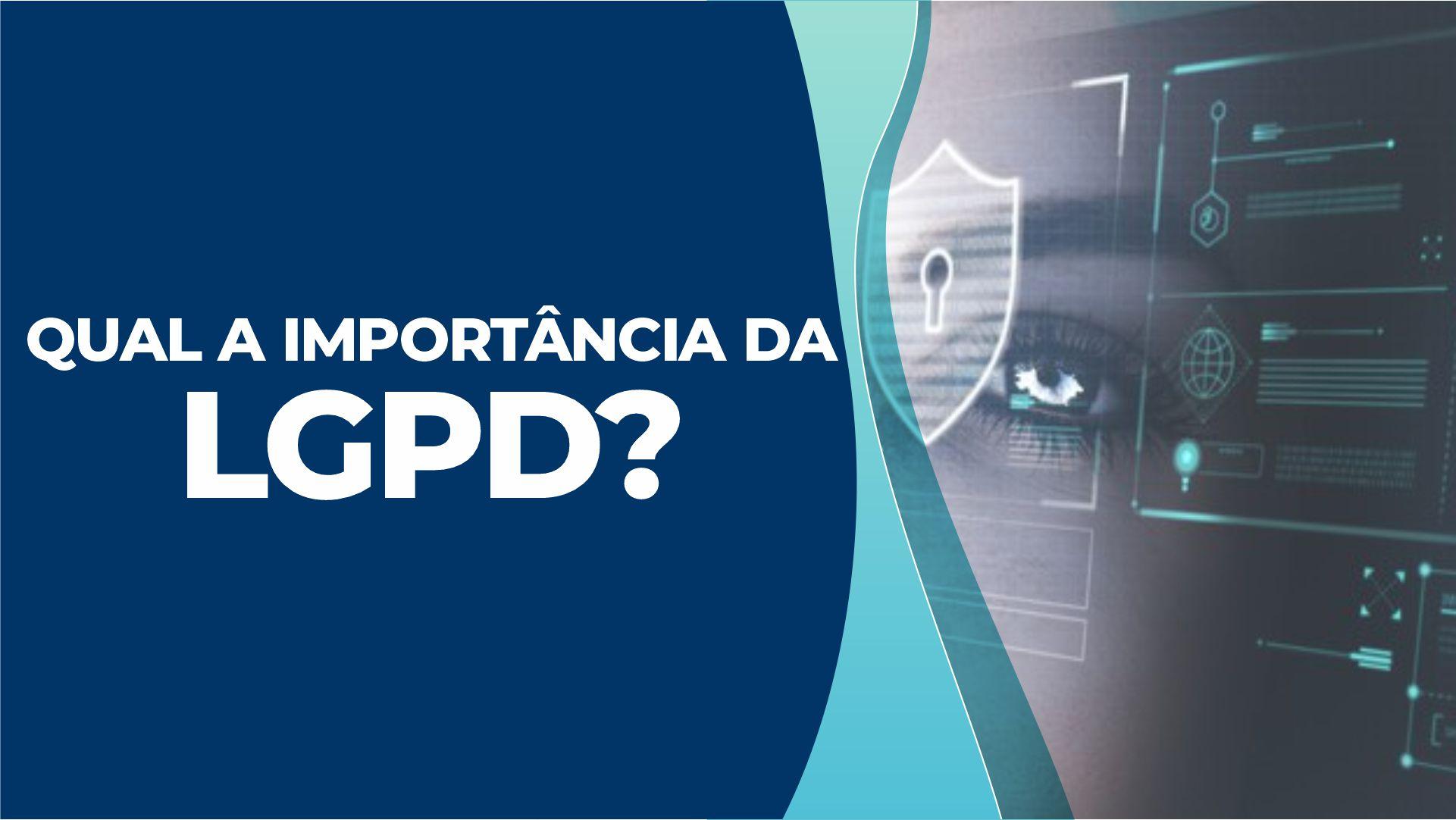 LGPD: Por que ela é tão importante nos dias de hoje?