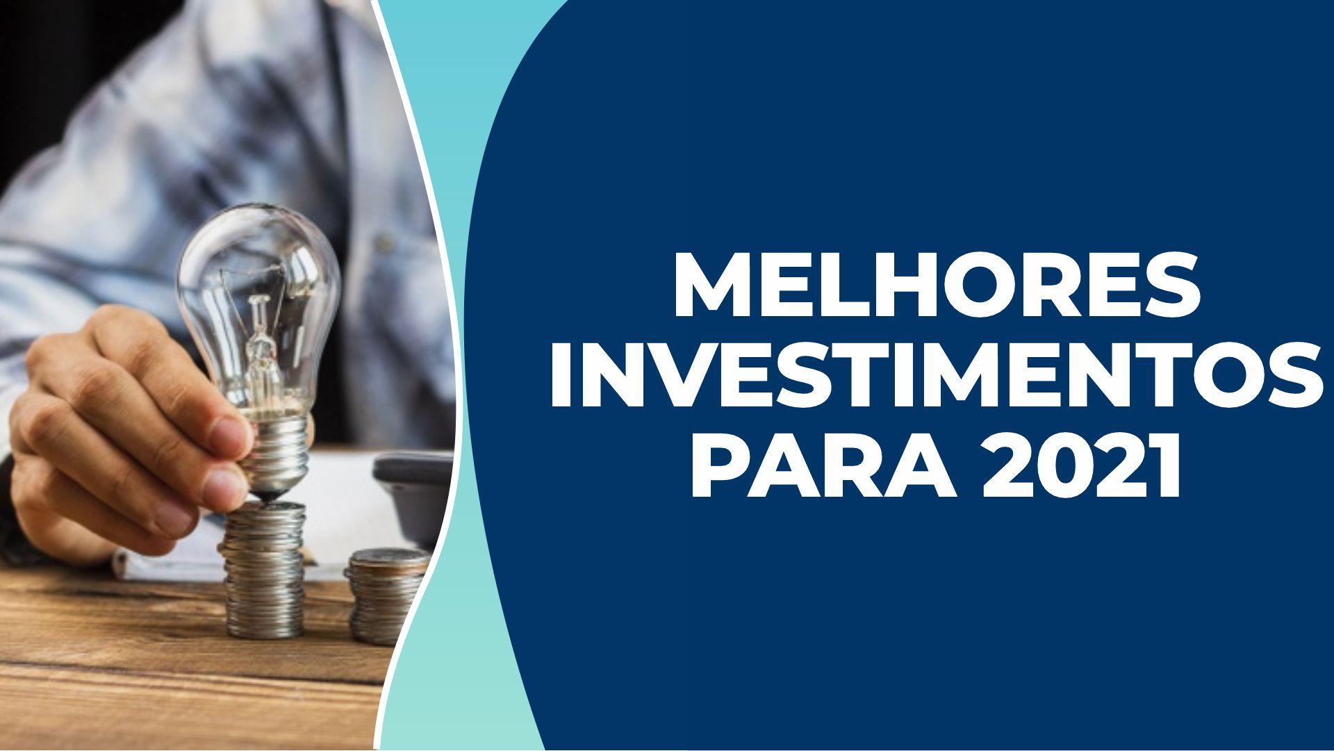 Conheça os melhores investimentos para 2021 de acordo com o seu perfil!